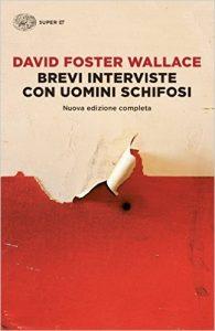 Brevi Interviste con Uomini Schifosi - David Foster Wallace
