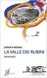 La Valle dei Rubini - Joseph Kessel