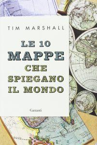 Tim Marshall - Le 10 Mappe