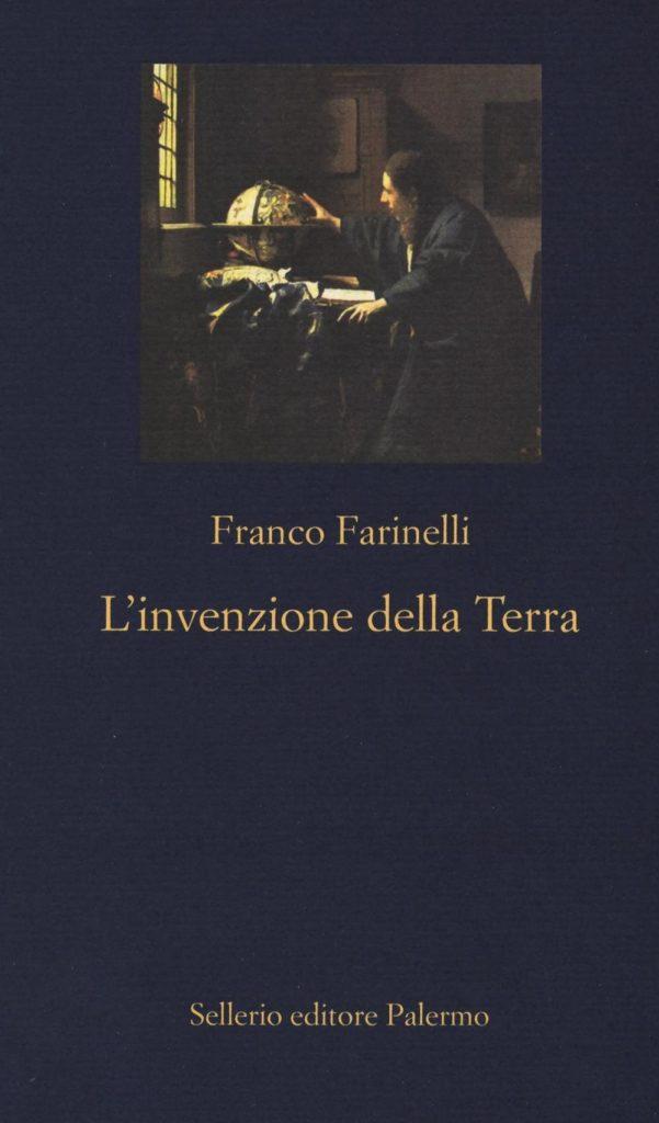 L'invenzione della terra - Franco Farinelli