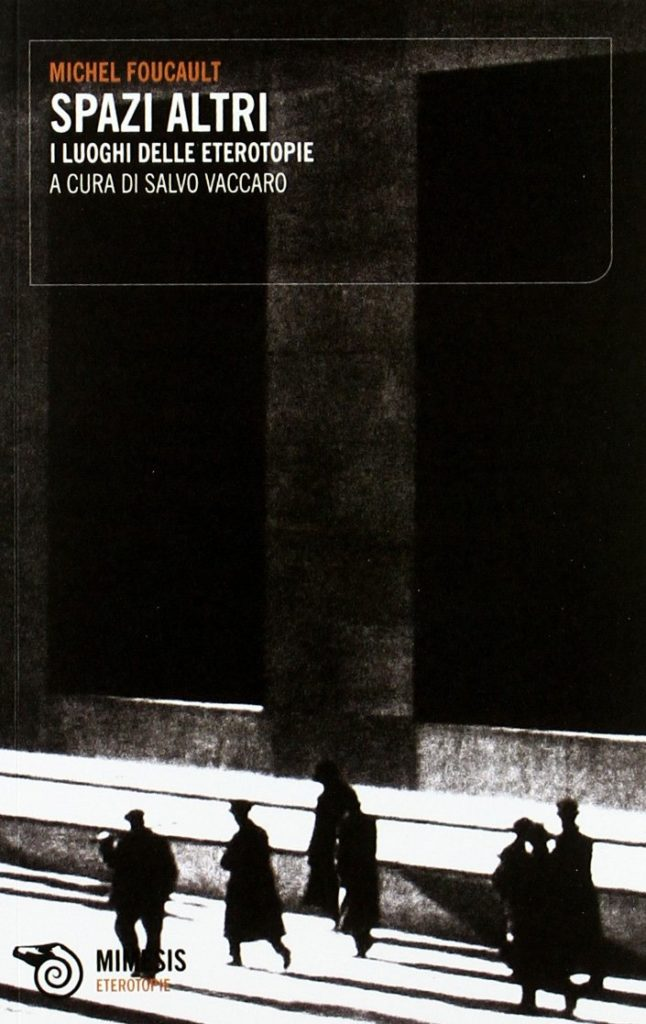 Gli spazi altri. Eteropia - Foucault